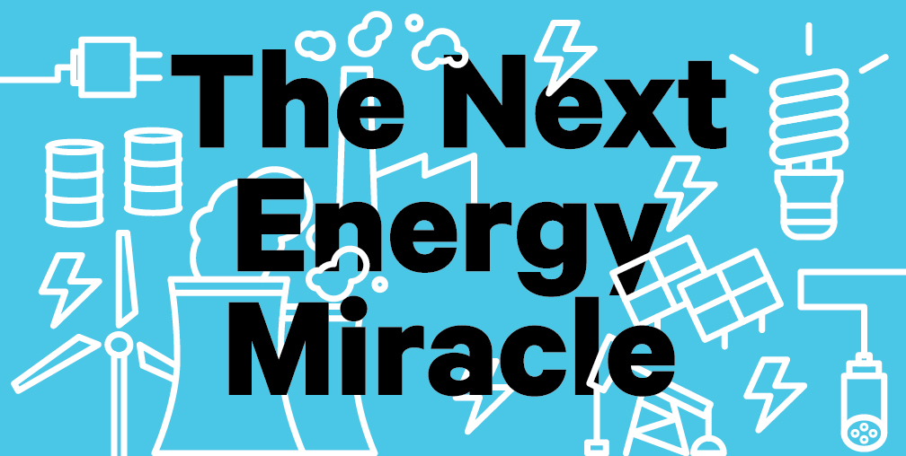 The Next Energy Miracle
