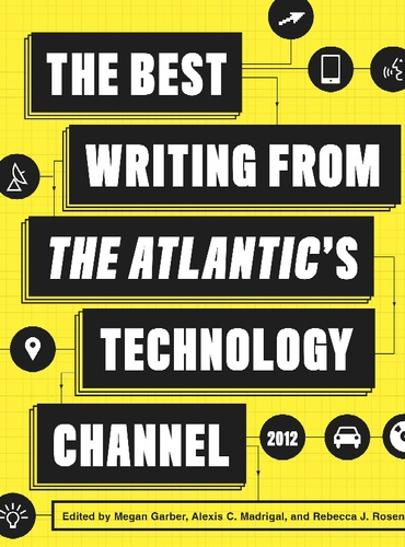 The Best Writing from The Atlantic's Technology Channel