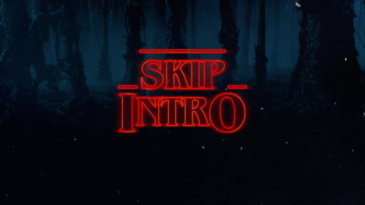 """A screenshot from Stranger Things with the title replaced by the words """"Skip Intro"""""""