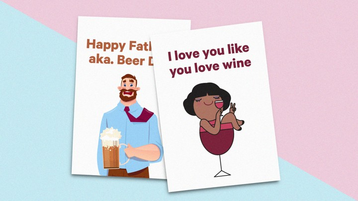 "Two greeting cards: One with a woman sitting in a wine glass, which reads: ""I love you like you love wine,"" another of a man holding a beer, which reads: ""Happy Father's Day, aka. Beer Day."""