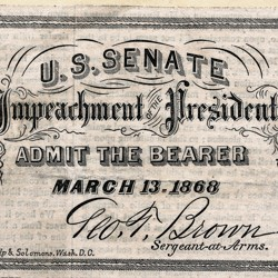 A ticket of admission to the Impeachment Trial of President Andrew Johnson