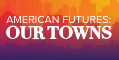 American Futures: Our Towns