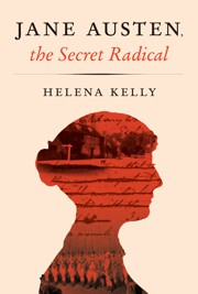 Book cover: Jane Austen, the Secret Radical by Helena Kelly