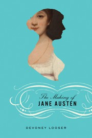 Cover image: The Making of Jane Austen by Devoney Looser