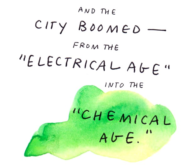 "and the city boomed - from the ""electrical age"" into the ""chemical age."""