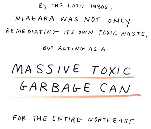 By the late 1980s, Niagara was not only remediating its own toxic waste, but acting as a massive toxic garbage can for the entire Northeast.
