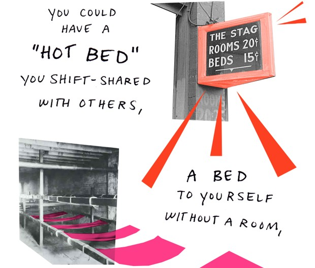 "You could have a ""hot bed"" you shift-shared with others, a bed to yourself without a room."