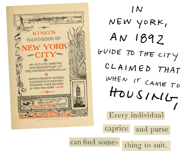 In New York, an 1892 guide to the city claimed that when it came to housing, every individual caprice and purse can find something to suit.