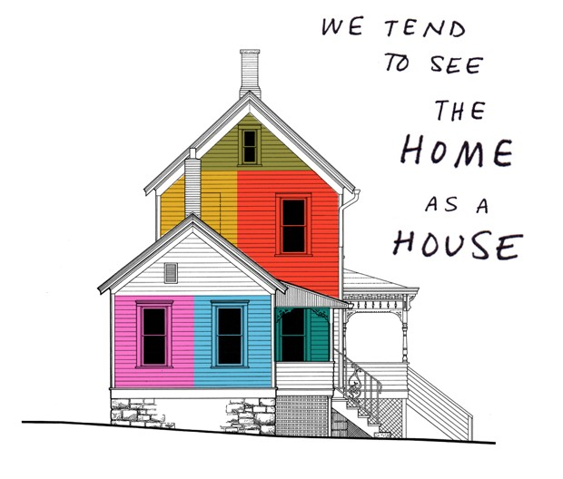 We tend to see the home as a house
