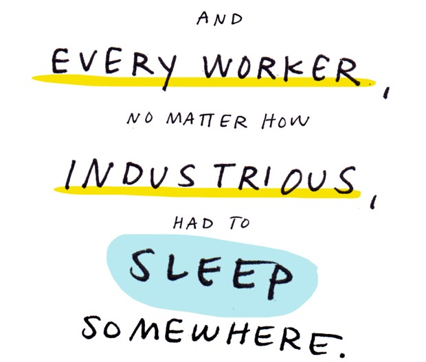 and every worker, no matter how industrious, had to sleep somewhere.