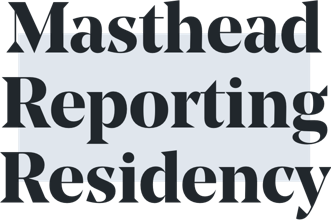 Masthead Reporting Residency Header Image