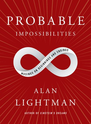The cover of Alan Lightman's forthcoming book, Probable Impossibilities