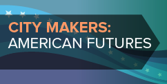 City Makers: American Futures