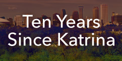 Ten Years Since Katrina