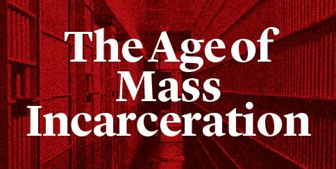 The Age of Mass Incarceration