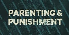 Parenting and Punishment