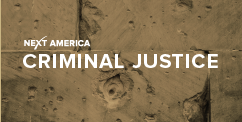 Next America: Criminal Justice