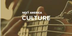 Next America: Culture