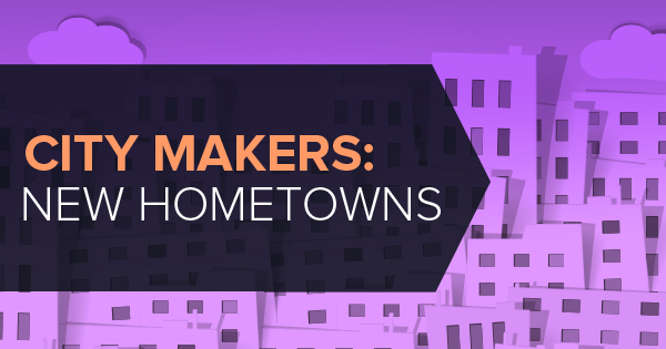 City Makers: New Hometowns