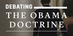 Debating the Obama Doctrine