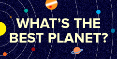 What's the Best Planet?