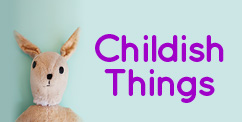 Childish Things