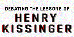 Debating the Lessons of Henry Kissinger