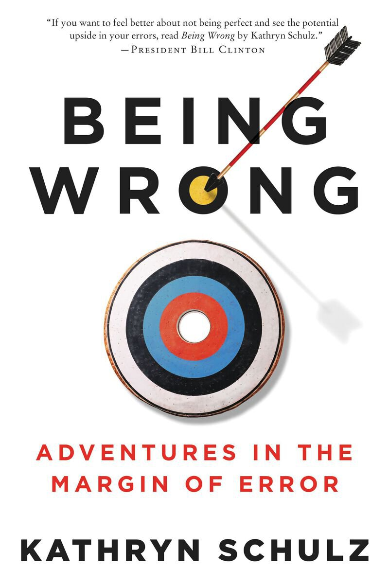 Book cover of Being Wrong: Adventures in the Margin of Error by Kathryn Schulz