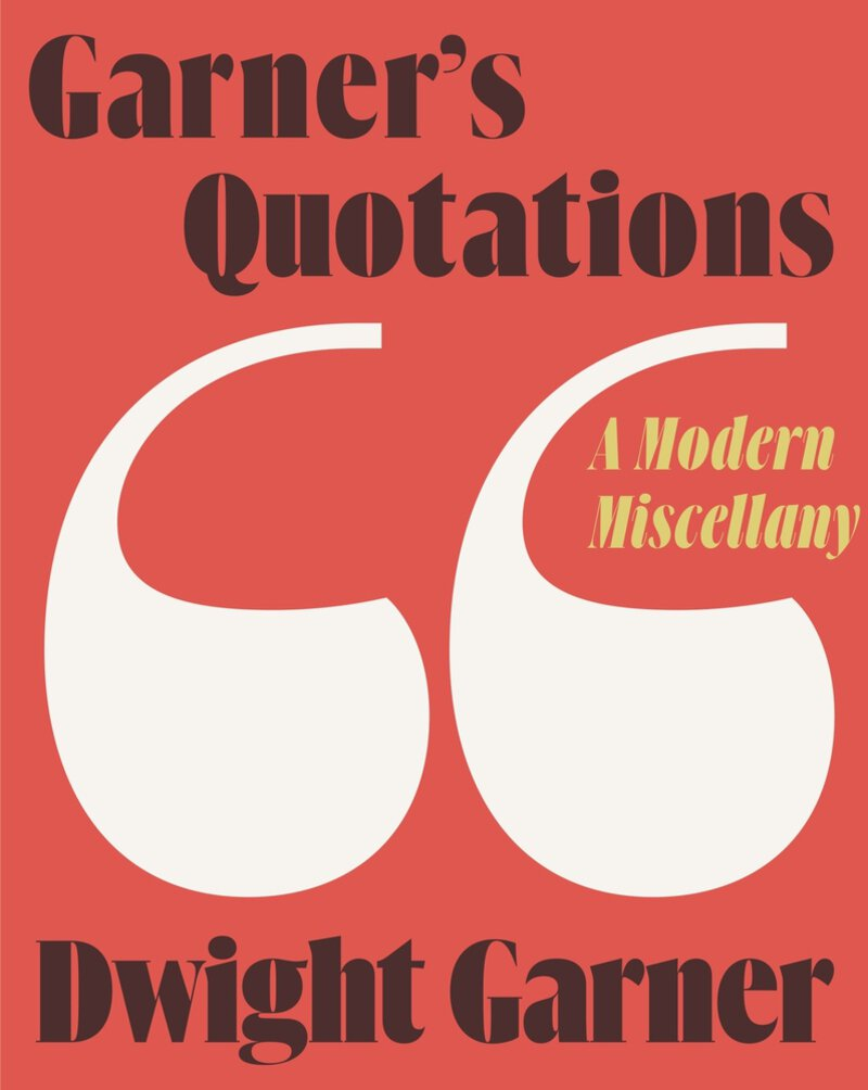 Book cover of Garner's Quotations by Dwight Garner