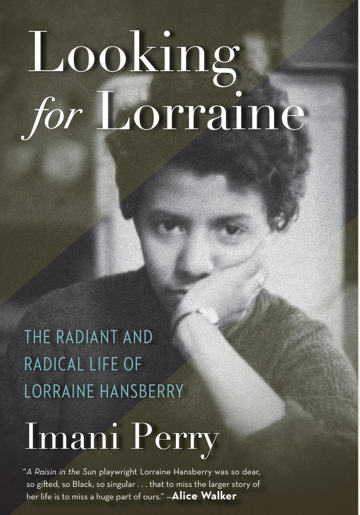 Book cover of Looking for Lorraine: The Radiant and Radical Life of Lorraine Hansberry by Imani Perry