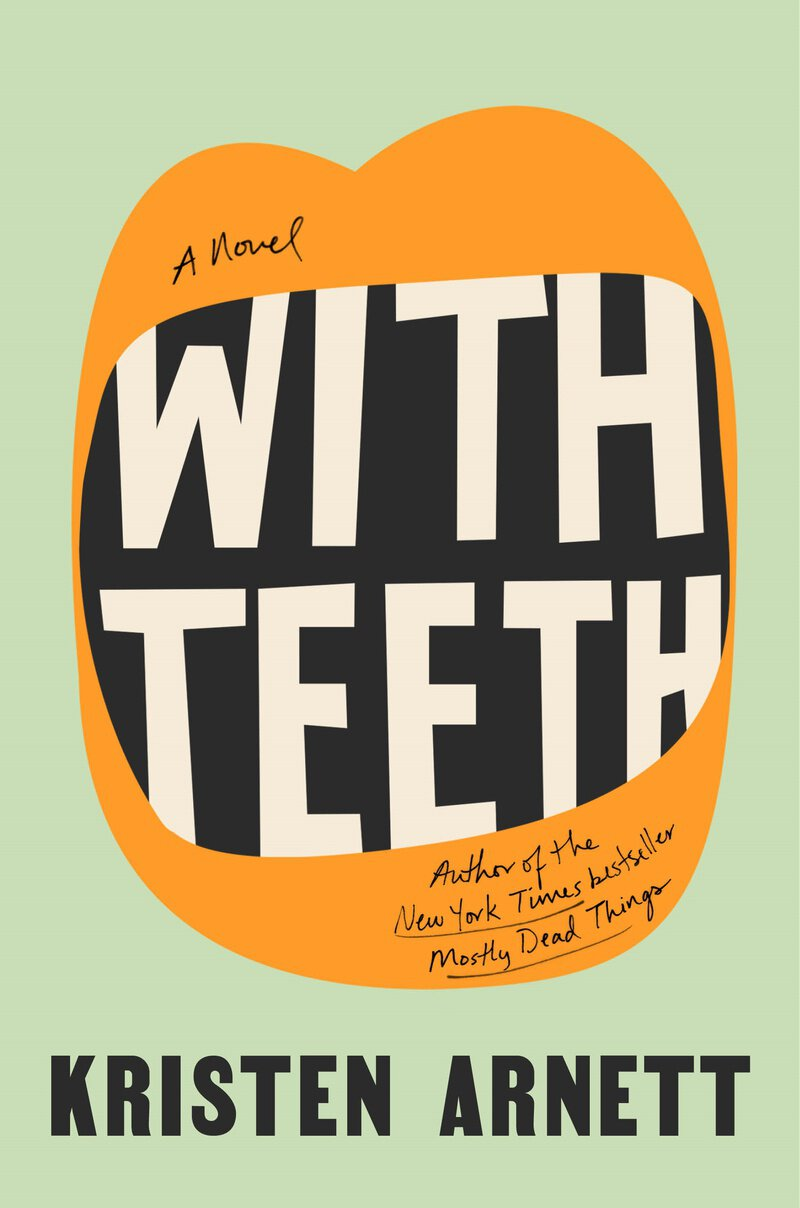 Book cover of With Teeth by Kristen Arnett