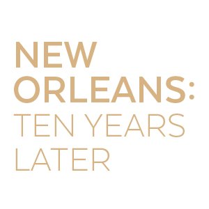 New Orleans: Ten Years Later