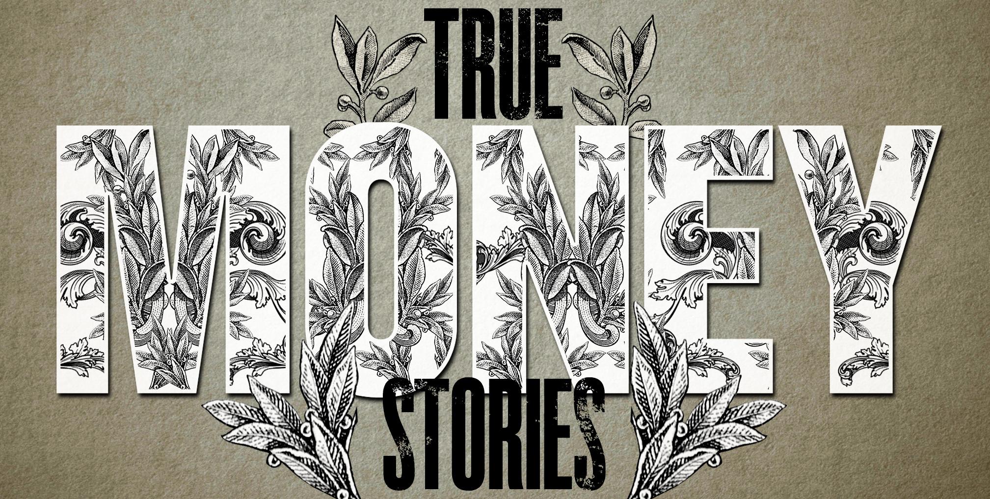 True Money Stories