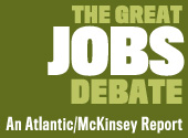 The Great Jobs Debate: An Atlantic/McKinsey Report