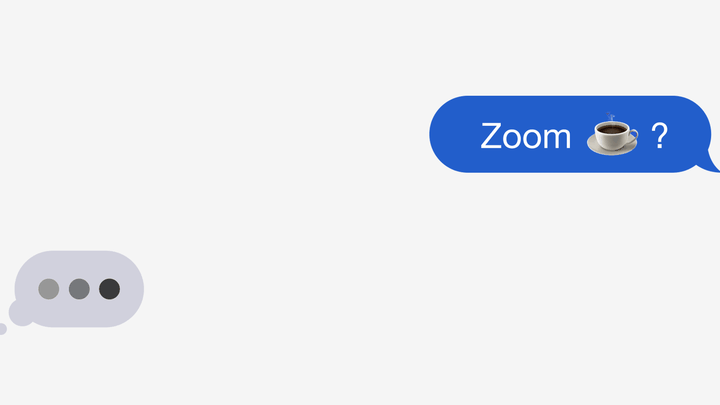 "A text bubble asks ""Zoom coffee?"" Below it is another bubble with an ellipses indicating the recipient is typing."