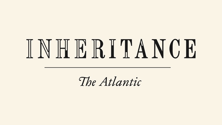 """A wordmark that reads """"Inheritance"""" over """"The Atlantic"""""""