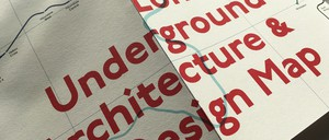 """A map with the words """"London Underground Architecture & Design Map"""""""