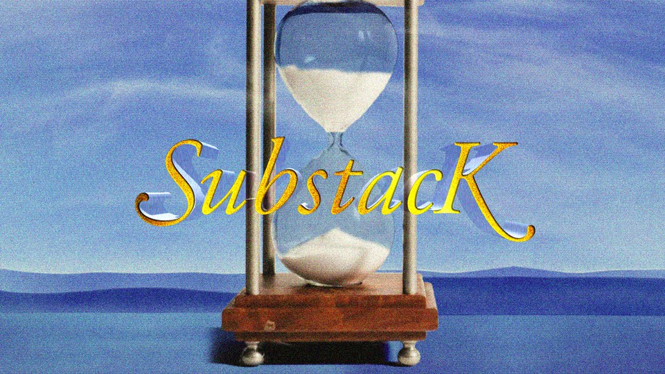 """A soap-opera-style title card featuring an hourglass and the word """"Substack"""""""
